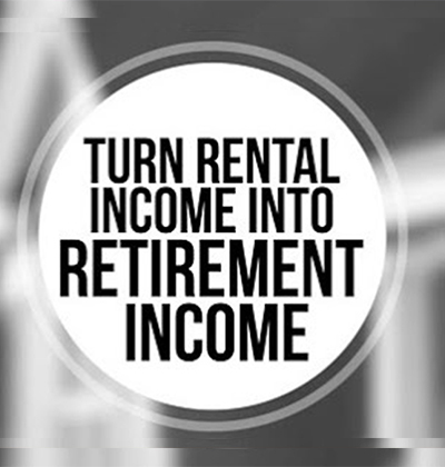 turn rental income into retirement income image