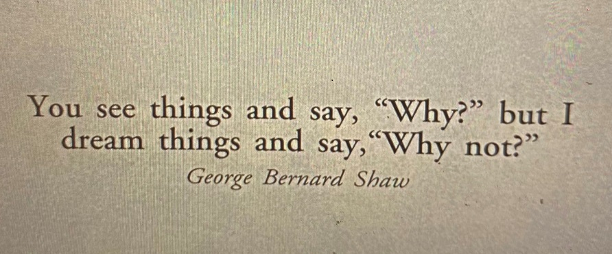 You see things and say,
